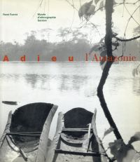 Adieu l'Amazonie. Mémoires d'un ethnologue engagé.