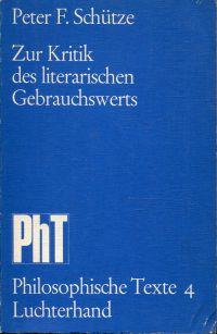 Zur Kritik des literarischen Gebrauchswerts. Eine literaturphilosophische Untersuchung.