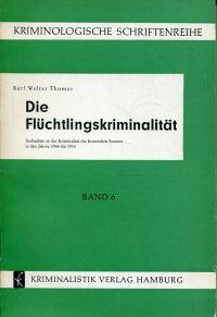 Die Flüchtlingskriminalität. Beobachtet an d. Kriminalität d. bremischen Raumes in d. Jahren 1946 - 1953.