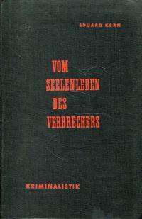 Vom Seelenleben des Verbrechers. Allgemeine Betrachtungen.