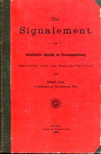 Das Signalement. Leichtfassliche Anleitung zur Personenbeschreibung bearbeitet nach der Methode Bertillon.