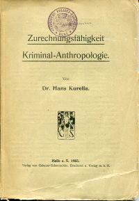 Die Grenzen der Zurechnungsfähigkeit und die Kriminal-Anthropologie. Für Juristen, Ärzte u. gebildete Laien.