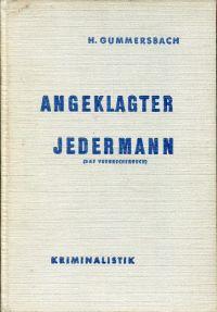 Angeklagter Jedermann. (Das Verbrecherbuch.) Humor, Ernst, Tragik in der Kriminalität.
