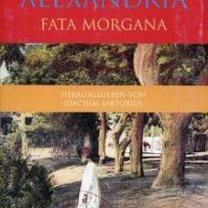Alexandria. Fata Morgana.