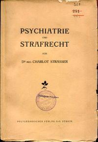 Psychiatrie und Strafrecht.