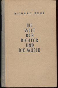 """Die Welt der Dichter und die Musik. Zweite, veränderte und erweiterte Aufl. des Werkes """"Die Stunde der deutschen Musik, Bd. 2""""."""