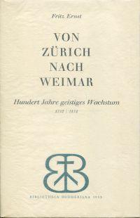 Von Zürich nach Weimar. 100 Jahre geistiges Wachstum 1732 - 1832.