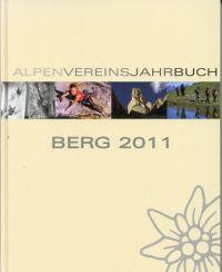 Berg 2011. Alpenvereinsjahrbuch ; Zeitschrift, Band 135. Red. v.Walter Theil.