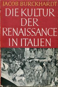 Die Kultur der Renaissance in Italien. Ein Versuch. In der Textfassung der Erstausgabe.