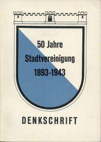 50 Jahre Zürcher Stadtvereinigung. 1893-1943. Denkschrift.