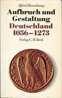 Aufbruch und Gestaltung, Deutschland 1056 - 1273.