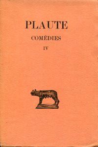 Comédies, Tome IV: Menaechmi - Mercator - Miles Gloriosvs. Texte traduit par Alfred Ernout.