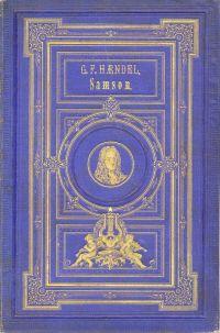 Samson. Klavierauszug mit Text nach der Original-Partitur bearbeitet von Fr. Brissler.