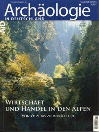 Wirtschaft und Handel in den Alpen. von Ötzi bis zu den Kelten.