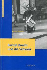 Bertolt Brecht und die Schweiz.