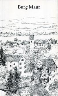 Burg Maur. [Festschrift zur Einweihung der renovierten Burg Maur im Juni 1976].
