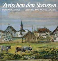 Zwischen den Strassen. Geschichte der Gemeinde Dietlikon.
