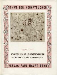 Schweizerische Leinenstickereien des Mittelalters und der Renaissance.