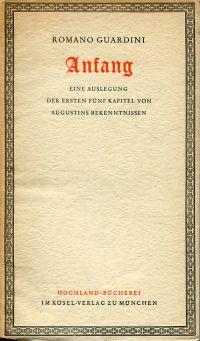 Anfang. Eine Auslegung der ersten fünf Kapitel von Augustins Bekenntnissen.