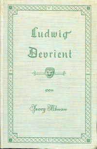 Ludwig Devrient. Leben und Werke eines Schauspielers.