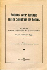 Antiphons zweite Tetralogie und die Schuldfrage des Oedipus. Ein Beitrag zu einem Grundproblem der griechischen Ethik.