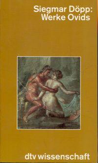 Werke Ovids. eine Einführung.