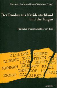 Der Exodus aus Nazideutschland und die Folgen. Jüdische Wissenschaftler im Exil.
