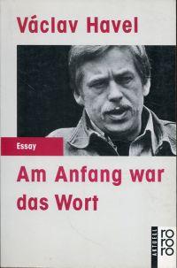 Am Anfang war das Wort. Texte von 1969 bis 1990.