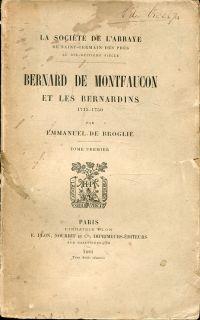 Bernard de Montfaucon et les Bernardins (1715-1750), Tome 1.