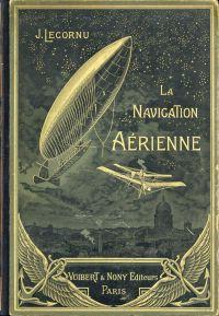 La Navigation aérienne. histoire documentaire et anecdotique.