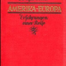 Amerika - Europa. Erfahrungen einer Reise.