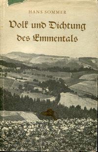 Volk und Dichtung des Emmentals.