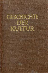 Geschichte der Kultur. Eine allgemeine Ethnologie.