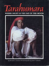 Tarahumara. where night is the day of the moon.