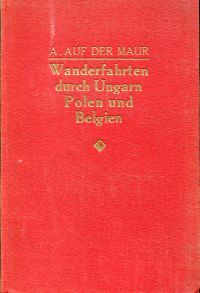Wanderfahrten durch Ungarn, Polen und Belgien. Ein Blick auf die Nachkriegsprobleme.