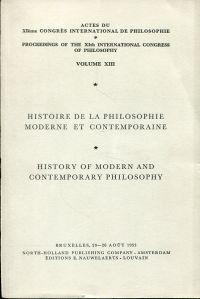 Actes du XIème Congrès International de Philosophie, Bruxelles, 20 - 26 août 1953. Vol. 13: Histoire de la philosophie moderne et contemporaine.