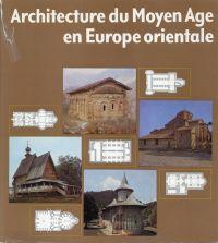 Architecture du moyen age en Europe orientale.