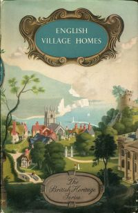 English Village Homes and Country Buildings. Foreword by Sir William Beach Thomas.