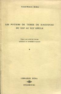Les Potiers de Terre de Haguenau di XIIIe auf XIXe siècle.