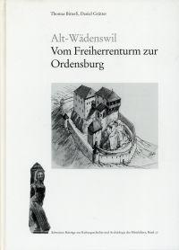Alt-Wädenswil. vom Freiherrenturm zur Ordensburg.