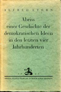 Abriss einer Geschichte der demokratischen Ideen in den letzten vier Jahrhunderten.