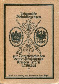 Zeitgemässe Reminiszenzen. Zur Vorgeschichte des deutsch-französischen Krieges 1870/71.