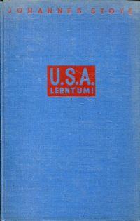 USA. lernt um! Sinn und Bedeutung der Roosevelt-Revolution.