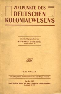 Zielpunkte des deutschen Kolonialwesens. zwei Vorträge.