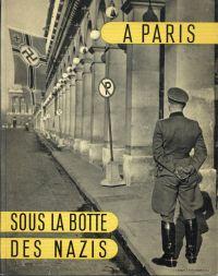 A Paris, sous la botte des Nazis.