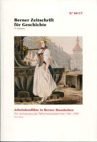 Arbeitskonflikte in Berner Haushalten. die Justizpraxis der Reformationskammer 1781-1797.