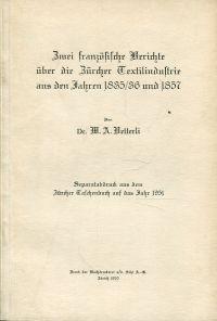 Zwei französische Berichte über die Zürcher Textilindustrie aus den Jahren 1835/36 und 1857.