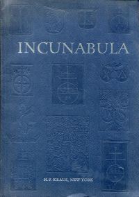 Incunabla. Works from ninety-eight presses in Germany, Italy, Switzerland, France, Holland, Belgium, Spain and England. Arranged in proctor order. Catalogue 182.