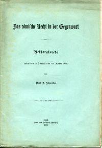 Das römische Recht in der Gegenwart. Rektoratsrede gehalten in Zürich am 29. april 1890.