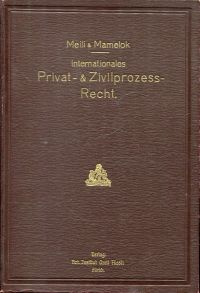Das Internationale Privat- und Zivilprozessrecht auf Grund der Haager Konventionen. eine systematische Darstellung.